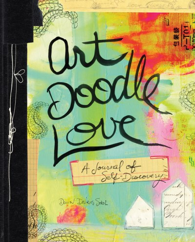 Dawn Devries Sokol Art Doodle Love A Journal Of Self Discovery