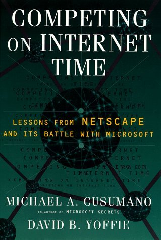 David Yoffie Michael A. Cusumano David B. Yoffie Competing On Internet Time Lessons From Netscape