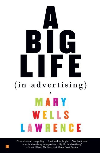 Mary Wells Lawrence A Big Life In Advertising