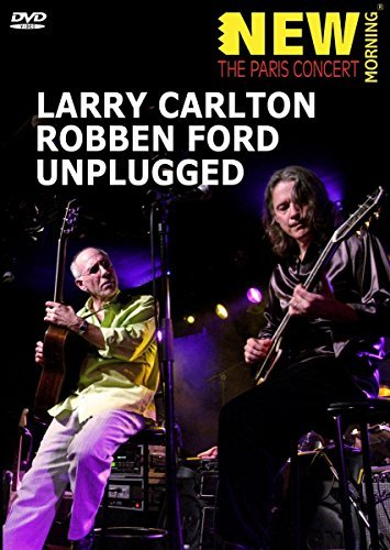 Larry & Robben Ford Carlton Unplugged Nr