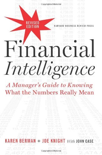 Karen Berman Financial Intelligence A Manager's Guide To Knowing What The Numbers Rea Revised