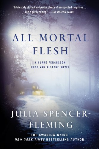 Julia Spencer Fleming All Mortal Flesh A Clare Fergusson And Russ Van Alstyne Mystery