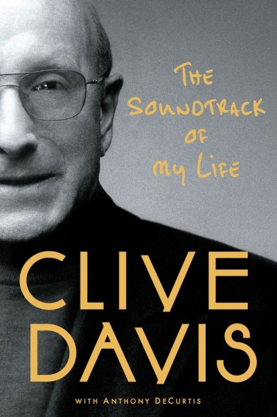 Clive Davis The Soundtrack Of My Life