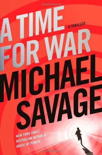 Michael Savage A Time For War A Thriller New