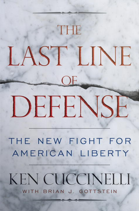 Ken Cuccinelli The Last Line Of Defense The New Fight For American Liberty