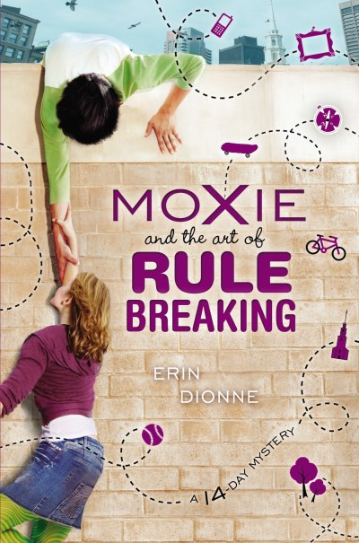 Erin Dionne Moxie And The Art Of Rule Breaking A 14 Day Mystery