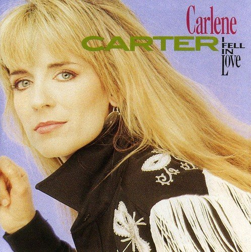 Carlene Carter I Fell In Love
