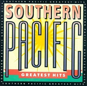 Southern Pacific Greatest Hits CD R