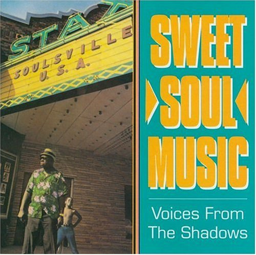 Sweet Soul Music Voices Fro Sweet Soul Music Voices From T Sledge Franklin Alexander Clay Lee Perkins Carr Enchanters