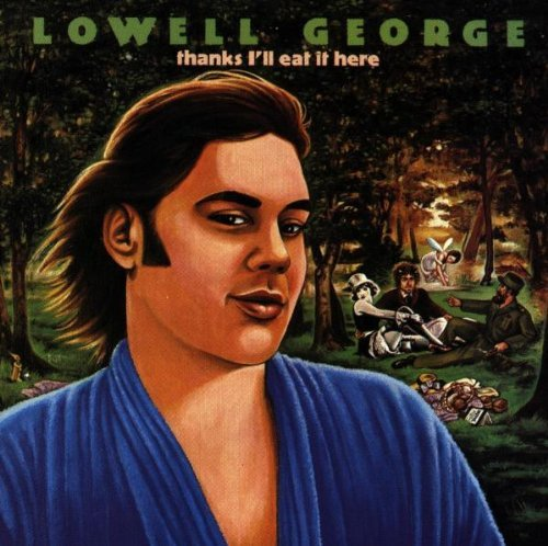 Lowell George/Thanks I'Ll Eat It Here