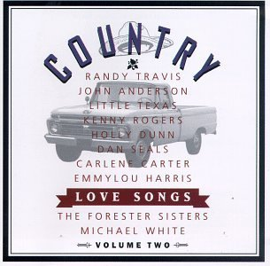 Country Love Songs Vol. 2 Country Love Songs Little Texas Travis Anderson Country Love Songs