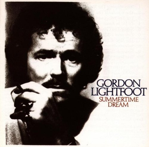 Gordon Lightfoot Summertime Dream