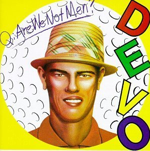 Devo Q Are We Not Men? We Are Devo Q Are We Not Men? We Are Devo