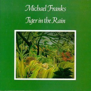 Michael Franks Tiger In The Rain