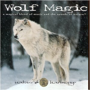 Nature's Harmony Wolf Magic A Magical Blend Of Music & The Sound