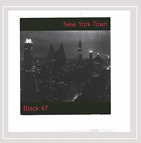 Black 47 New York Town