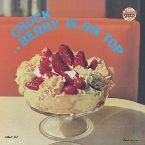 Chuck Berry/Berry Is On Top