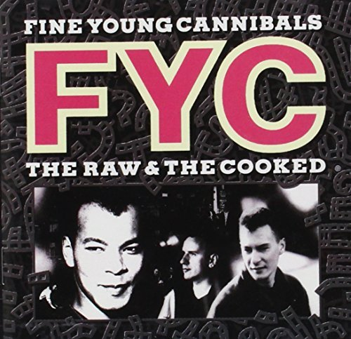 Fine Young Cannibals Raw & The Cooked