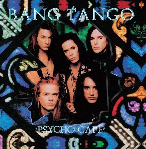 Bang Tango/Psycho Cafe