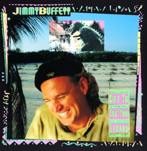 Jimmy Buffett/Off To See The Lizard