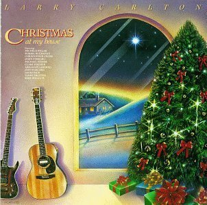 Larry Carlton/Christmas At My House