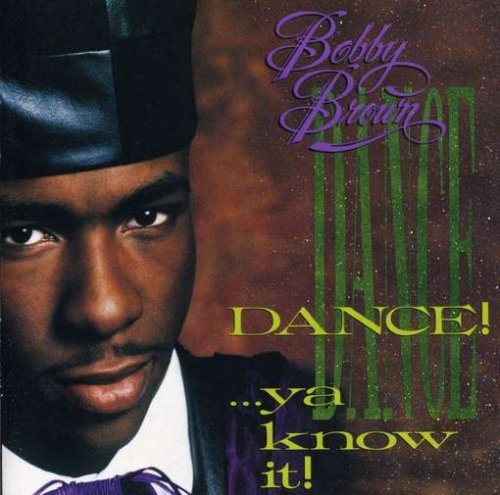 Bobby Brown Dance! Ya Know It
