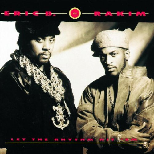 Eric B. & Rakim Let The Rhythm Hit 'em