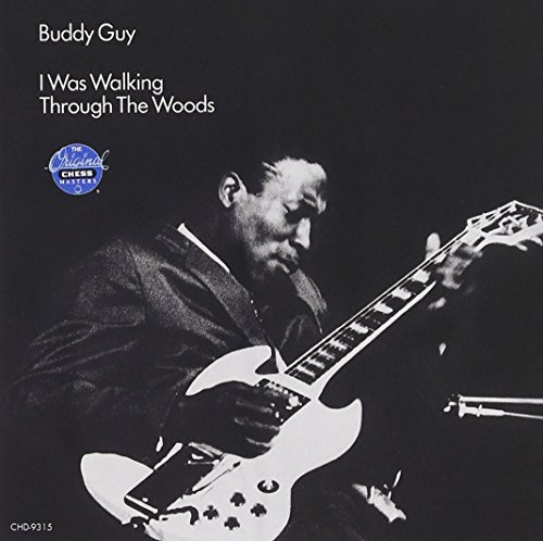 buddy-guy-i-was-walking-through-the-wood