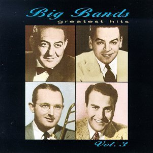 big-bands-vol-3-big-bands-greatest-hits-shaw-lombardo-crosby-brown-condon-dorsey-jenkins-herman