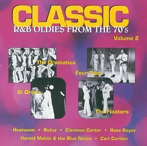 Classic R & B Oldies Vol. 2 From The 70's Heatwave Rose Royce Dramatics Classic R & B Oldies