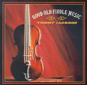 Jackson Tommy Good Ole Fiddle Music