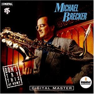 michael-brecker-dont-try-this-at-home