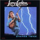 Larry Carlton/Strikes Twice