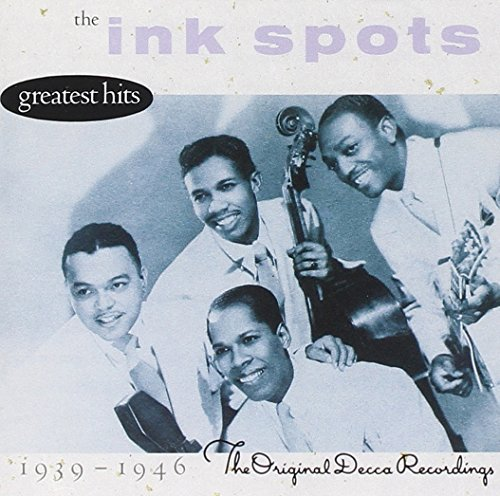 Ink Spots Greatest Hits 1939 46