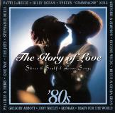 Glory Of Love 80s Sweet & Soulful Love Song Labelle Ocean Wilde Rufus King Glory Of Love