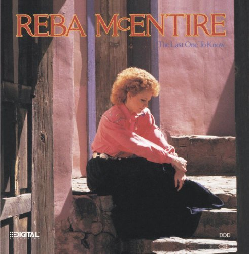 Reba Mcentire Last One To Know