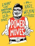Karl Welzein Power Moves Livin' The American Dream Usa Style