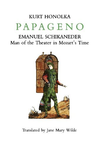 Kurt Honolka Papageno Emanuel Schikaneder Man Of The Theater In Mozart