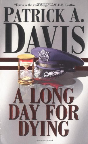 Patrick A. Davis A Long Day For Dying