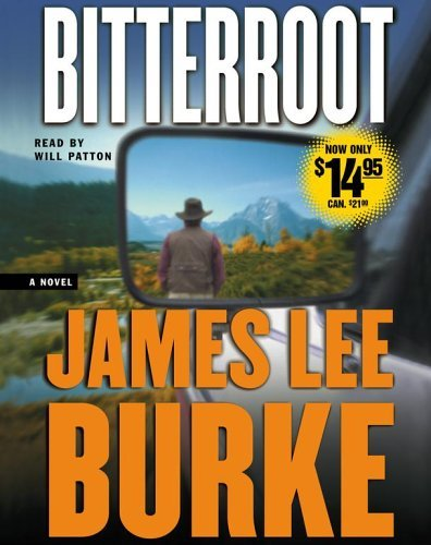 James Lee Burke Bitterroot Abridged
