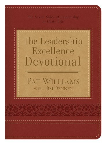 Pat Williams The Leadership Excellence Devotional The Seven Sides Of Leadership In Daily Life