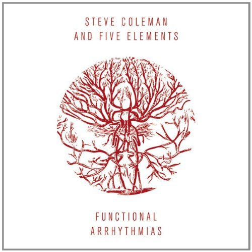 Steve Coleman & Five Elements Functional Arrhythmias Digipak