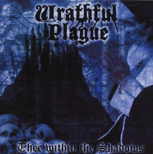 wrathful-plague-thee-within-the-shadows