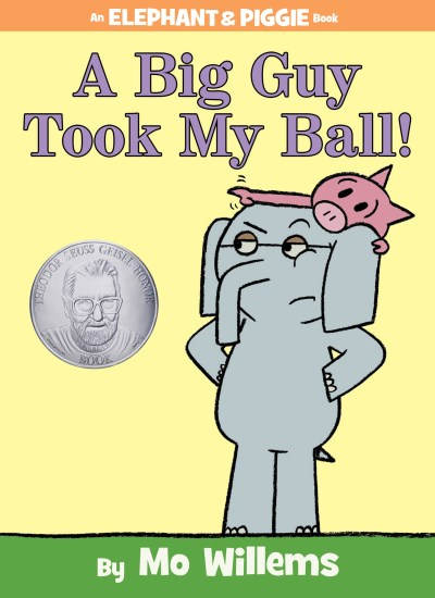 Mo Willems A Big Guy Took My Ball! (an Elephant And Piggie Bo