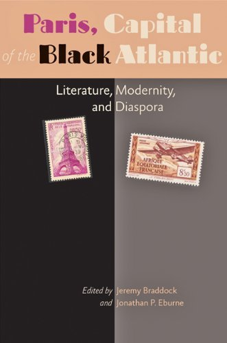 Jeremy Braddock Paris Capital Of The Black Atlantic Literature Modernity And Diaspora