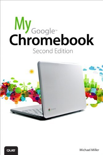 Michael Miller My Google Chromebook 0002 Edition;revised
