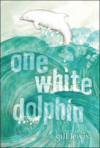Gill Lewis One White Dolphin Reprint