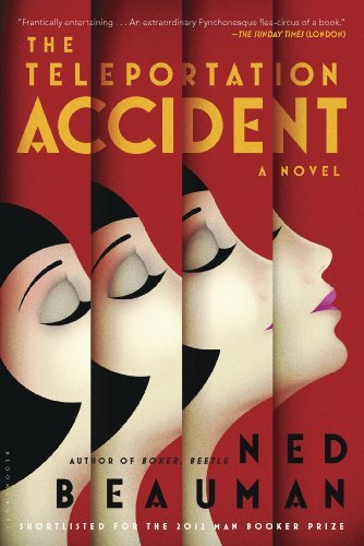 Ned Beauman Teleportation Accident The