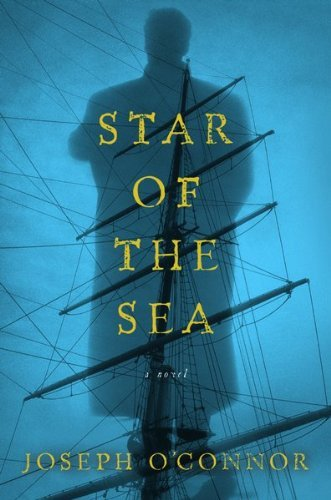 Joseph O'connor Star Of The Sea