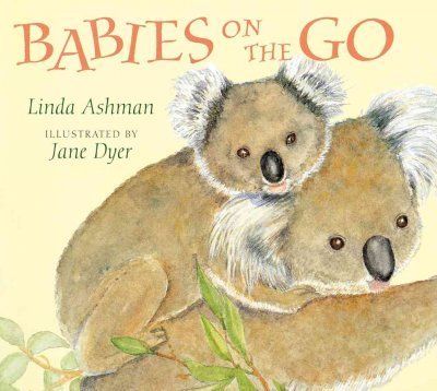 Linda Ashman Babies On The Go